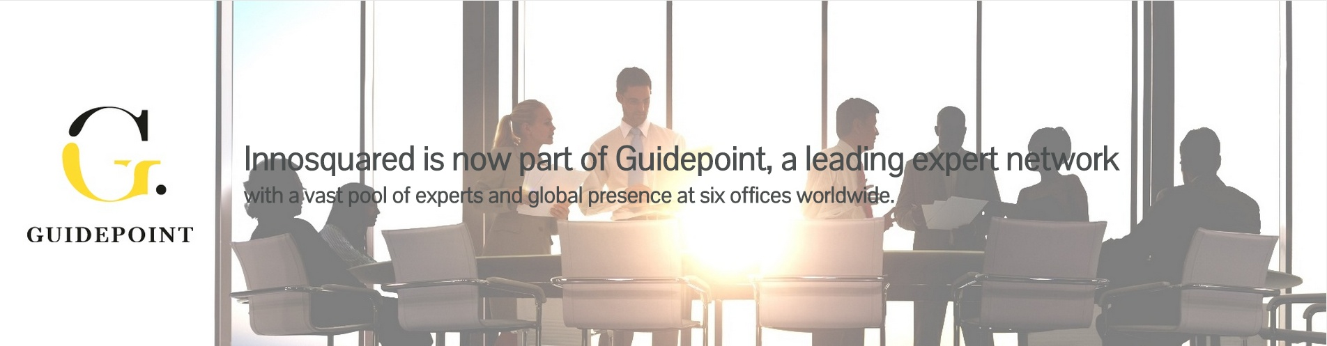 Innosquared is now part of Guidepoint, a leading expert network with a vast pool of experts and global presence at six offices worldwide.
